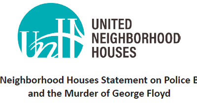 United Neighborhood Houses of New York's statement on Police Brutality and the murder of George Floyd