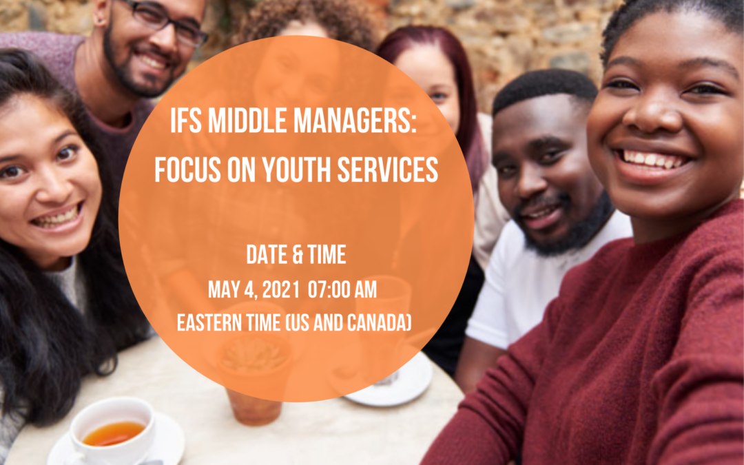 IFS Middle Managers: Focus on Youth Services –  Spread the word!